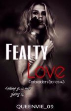 Fealty Love (Forbidden Series3) by QueenVie_09
