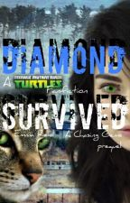 Diamond Survived (A TMNT Fanfic) (A Chasing Gems prequel) by Dragon_Claw_Ninja