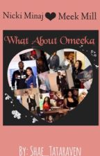 What About Omeeka  by shae_tataraven