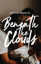 Beneath the Clouds (STATION Series #1) by ayen_ree