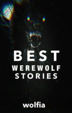best werewolf stories by werewolfanxxo