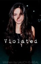Violated by Laucy-Is-Real