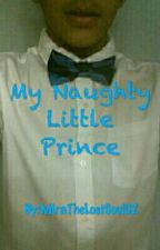 My Naughty Little Prince~ a MD/lb Story  by MiraTheLostSoul02