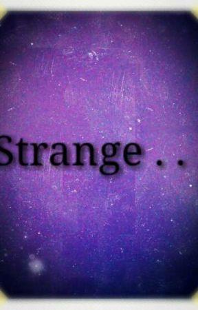 Strange. . .  by merfer3457