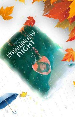 Đọc truyện STRAWBERRY NIGHT-Dâu đêm đoạt mệnh