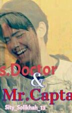 Mrs.Doctor & Mr.Captain by Sity_Solikhah_13