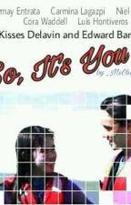 So, It's You (KissWard)  by _MsChocofudge