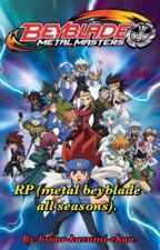 RP (metal beyblade all seasons). by broor-starlight-chan