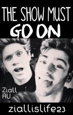 The show must go on [Ziall AU] by ziallislife23