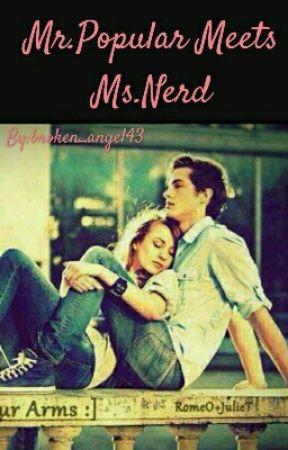 Mr.Popular Meets Ms.Nerd by broken_angel43