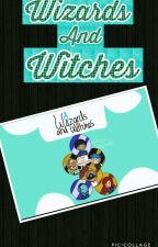 Wizards and Witches (Frozres, Newscapecomics, and DawnOfAshlie Fanfic) by Killer_Queen5225