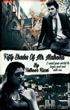 Fifty Shades Of Mr. Malhotra  by Unfogetable_Gal