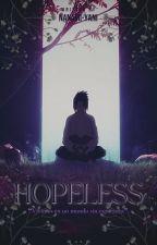 Hopeless. ➳Uchiha Sasuke. by Nanami-Yani