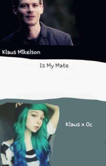 Klaus Mikelson Is My Mate (Klaus x Oc) - TheKillerDragon1745