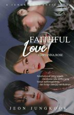[ON-GOING] Faithful Love 충실한 사랑 (Jungkook BTS) by SuamikuKacakGila27