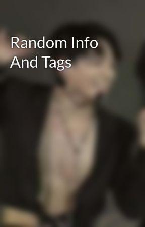 Random Info And Tags by bananaminion666