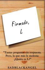 Firmado, L by SadBlackAngel
