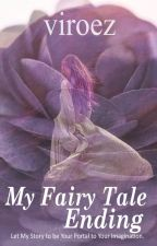 My Fairy Tale Ending [Short Story/End] by vi_roez