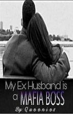 My ex husband is a mafia boss!?  by queenies_blue
