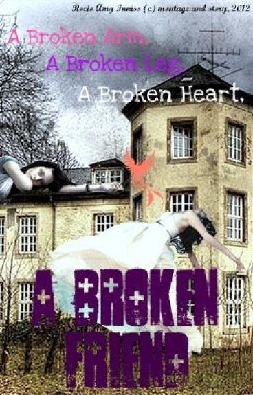 A Broken Heart, A Broken Friend