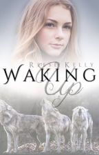Waking Up (Full Version Available on Dreame) by Reese_Kelly