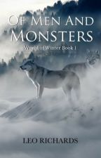 Of Men and Monsters by LeoRStories