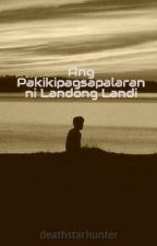 Ang Pakikipagsapalaran ni Landong Landi by deathstarhunter
