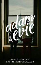 Adam and Evie (REWRITTEN) by xWinterFallzx3