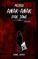 MISTERI ANAK-ANAK PAK JAWI (BASED ON URBAN LEGEND) by AhmadDanielo