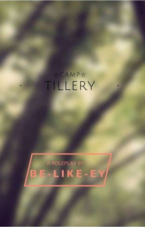 TILLERY SUMMER CAMP (ROLEPLAY) (19/52 OPEN) by Selected-Everytime