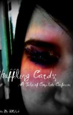 Shuffling Cards; A Tale of Complete Confusion by JLRalph