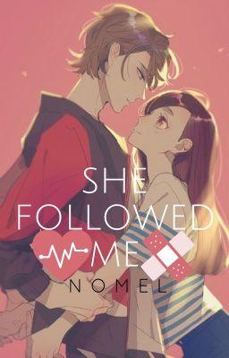  12CS/LeoxSagit  She Followed Me _ Nomel