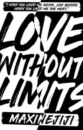 LOVE WITHOUT LIMITS by maxinejiji