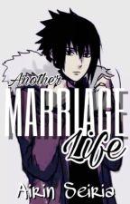 Another Marriage Life // SASUSAKU 📍 by xiafeitsai