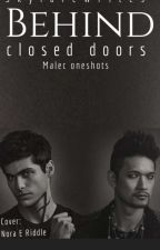 Behind closed doors (MALEC ONESHOT) by SkylareWrites