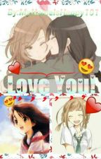 Love You![Completed✔] by MyNameIsHappy101