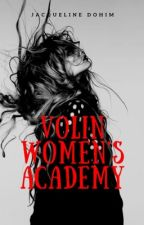 Volin Women's Academy (GirlxGirl) (COMPLETED) #wattys2017 by JacquelineDohim