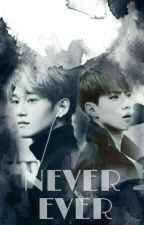 Never Ever (SeChen) by cverture
