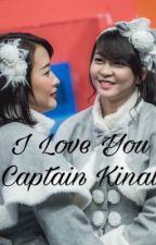 I Love You, Captain Kinal by kesayanganOshi