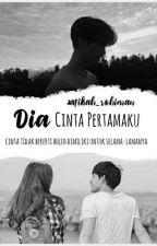Dia Cinta Pertamaku by safikah_rohiman