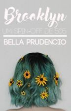 Brooklyn - Um Spin-off de 505 by bellaprudencio