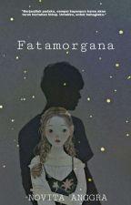 Fatamorgana | ✔ by nobiitanggra