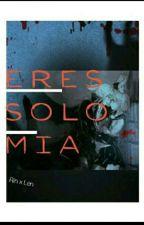 Eres solo mía (RinxLen) by efjejd