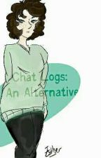 Chat Logs: An Alternative  by TheShippingFairies