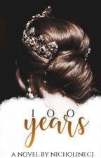 100 Years by nicholinecj