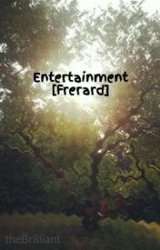 Entertainment [Frerard] by theBrilliant