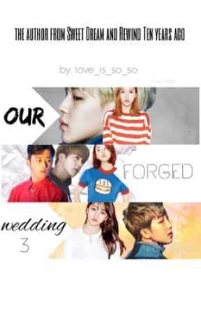 Our Forged wedding [season 3]  by love_is_so_so