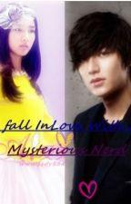 I Fall Inlove In A mysterious NERD?!! (OnHold) by hynez_hikari23