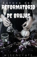 Reformatorio de Brujas by icnoradx