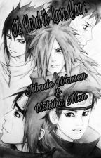 It's Hard to Love You: Jibade Women & Uchiha Men by SarabiJibade
